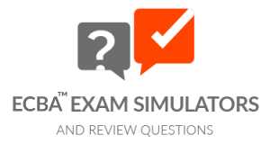 ECBA™ Exam Simulators and Review Questions